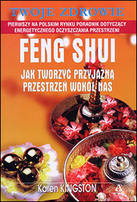 Creating Sacred Space with Feng Shui by Karen Kingston - Polish edition