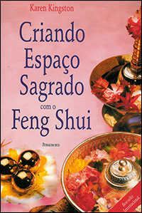 Creating Sacred Space with Feng Shui by Karen Kingston - Portuguese edition