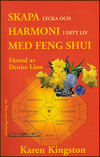 Creating Sacred Space with Feng Shui by Karen Kingston - Swedish edition