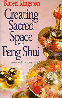 Creating Sacred Space with Feng Shui by Karen Kingston - UK edition