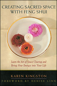Creating Sacred Space with Feng Shui by Karen Kingston - US edition