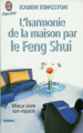 Le Guide Feng Shui de la Maision - French translation of Creating Sacred Space with Feng Shui by Karen Kingston