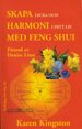 Creating Sacred Space with Feng Shui by Karen Kingston - Swedish translation
