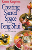 Creating Sacred Space with Feng Shui by Karen Kingston